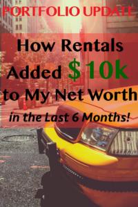 Portfolio Update – How Rentals Added $10k to My Net Worth the Last 6 Months