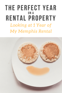The Perfect Year on a Rental Property Investment – Looking at 1 Year of My Memphis Rental