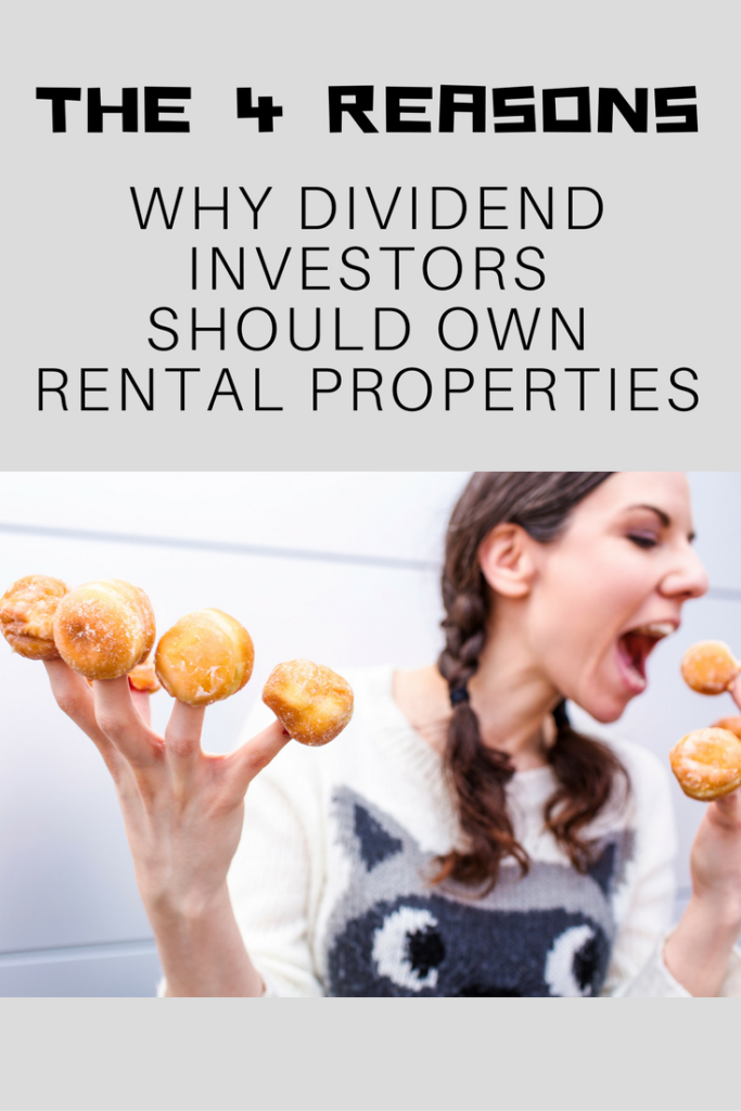 The 4 Reasons Why Dividend Investors Should Own Rental Properties