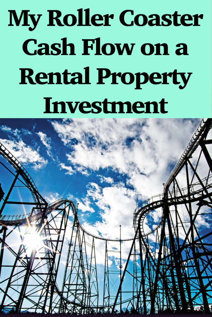 My Roller Coaster Cash Flow on a Rental Property Investment