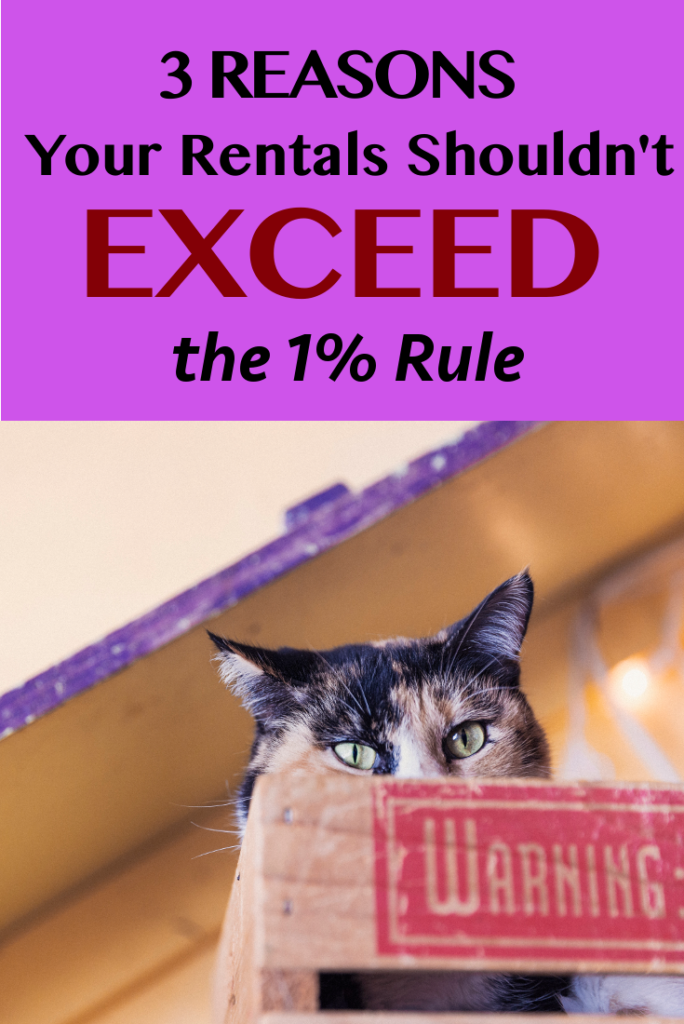 3 Reasons Your Rental Shouldn't EXCEED the 1% Rule