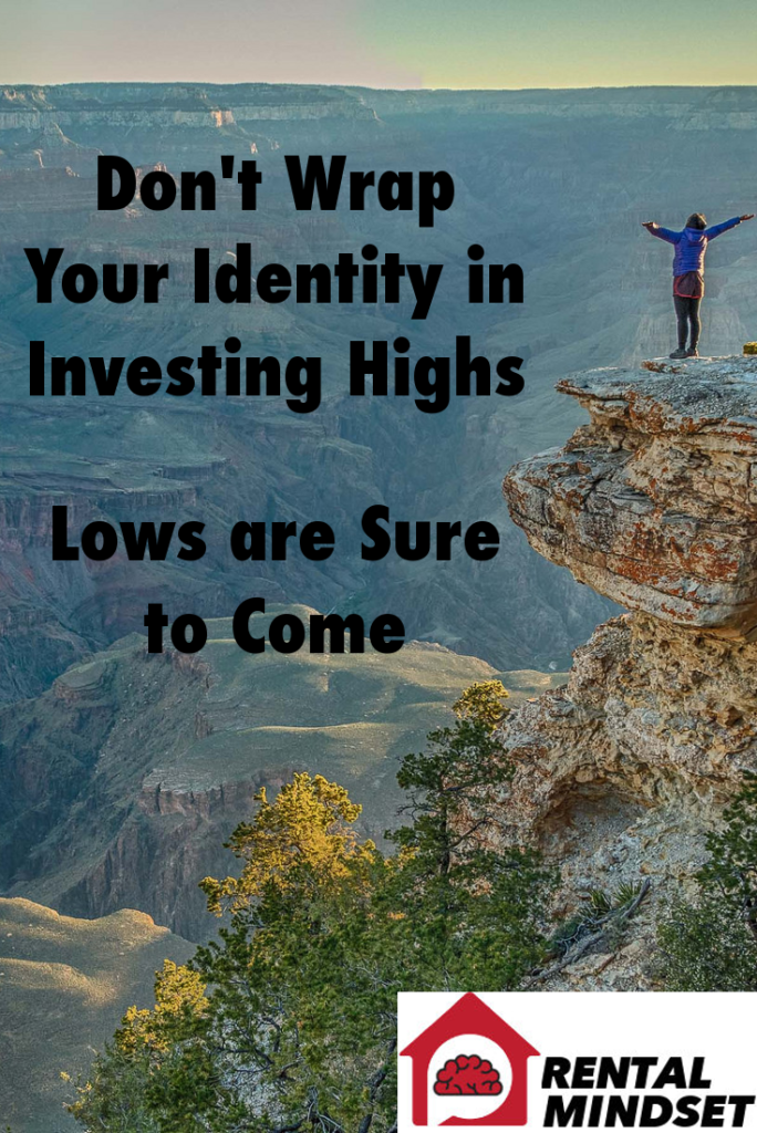 Don't Wrap Your Identity in Investing Highs, Lows Are Sure to Come