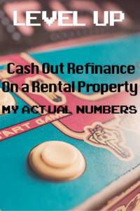 Cash Out Refinance on a Rental Property – My Actual Numbers