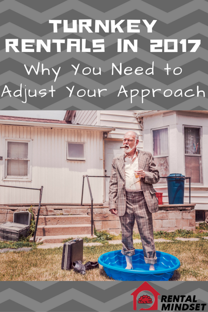 Turnkey Rentals in 2017: Why You Need to Adjust Your Approach