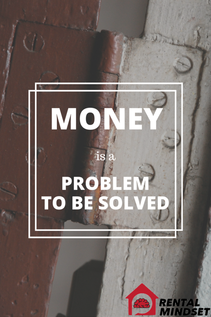Money Is a Problem to Be Solved