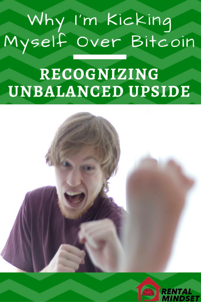 Why I'm Kicking Myself Over Bitcoin – Recognizing Unbalanced Upside