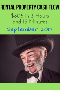 Rental Property Cash Flow – $805 in 3 Hours and 15 Minutes – September 2017
