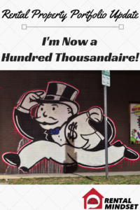 I'm Now a Hundred Thousandaire! – Rental Property Portfolio Update