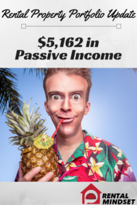 $5,162 in Passive Income – Rental Property Portfolio Update