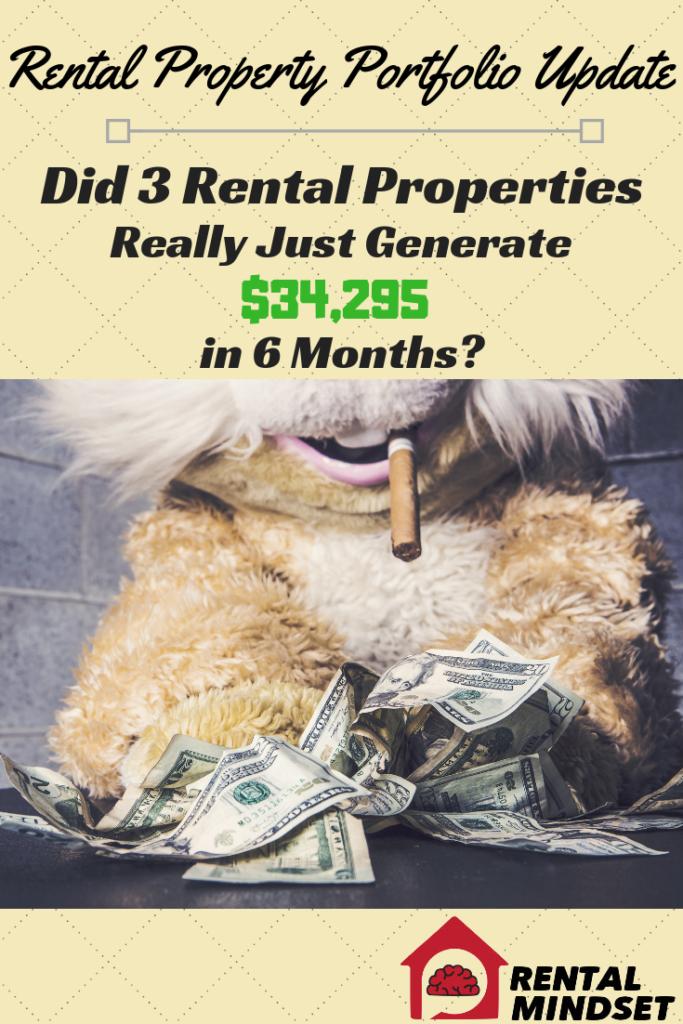 Did 3 Rental Properties Really Just Generate $34,295 in 6 Months?